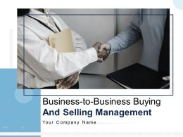 Business To Business Buying And Selling Management Powerpoint Presentation Slides