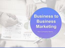 Business To Business Marketing Powerpoint Presentation Slides