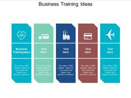 Business Training Ideas Ppt Powerpoint Presentation Outline Design Templates Cpb
