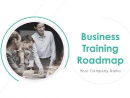 Business Training Roadmap Powerpoint Presentation Slides