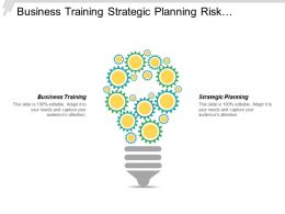 Business Training Strategic Planning Risk Management Dashboard Business Management Cpb