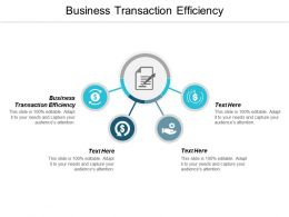 Business Transaction Efficiency Ppt Powerpoint Presentation File Slides Cpb