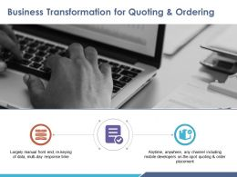 Business Transformation For Quoting And Ordering Ppt Influencers