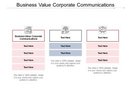 Business Value Corporate Communications Ppt Powerpoint Presentation Icon Rules Cpb