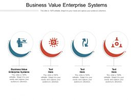 Business Value Enterprise Systems Ppt Powerpoint Presentation Infographics Layout Cpb