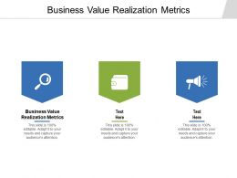 Business Value Realization Metrics Ppt Powerpoint Presentation Summary Example Cpb
