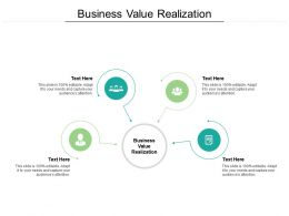 Business Value Realization Ppt Powerpoint Presentation Styles Backgrounds Cpb
