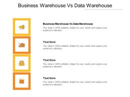 Business Warehouse Vs Data Warehouse Ppt Powerpoint Presentation Outline Visuals Cpb