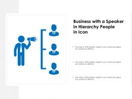 Business With A Speaker In Hierarchy People In Icon