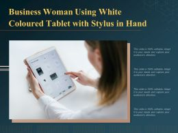 Business Woman Using White Coloured Tablet With Stylus In Hand