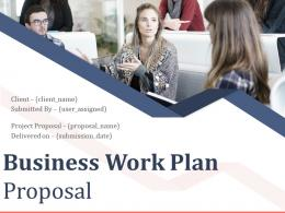 Business Work Plan Proposal Powerpoint Presentation Slides