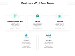 Business Workflow Team Ppt Powerpoint Presentation Gallery Layout Ideas Cpb