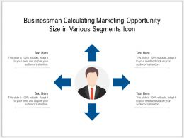 Businessman Calculating Marketing Opportunity Size In Various Segments Icon