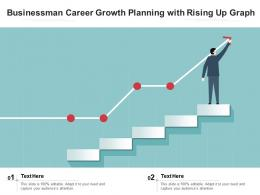 Businessman Career Growth Planning With Rising Up Graph
