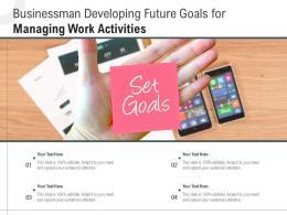 Businessman Developing Future Goals For Managing Work Activities