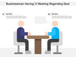 Businessman Having 1 1 Meeting Regarding Deal