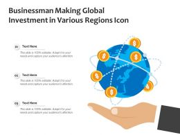 Businessman Making Global Investment In Various Regions Icon