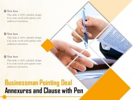 Businessman Pointing Deal Annexures And Clause With Pen