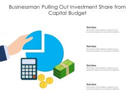 Businessman Pulling Out Investment Share From Capital Budget