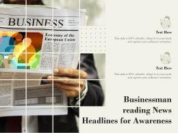Businessman Reading News Headlines For Awareness