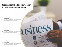 Businessman Reading Newspaper To Collect Market Information