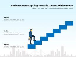 Businessman Stepping Towards Career Achievement