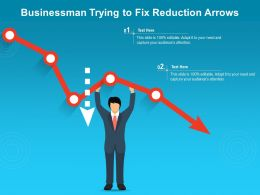 Businessman Trying To Fix Reduction Arrows
