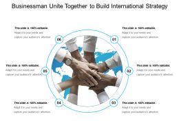 Businessman Unite Together To Build International Strategy