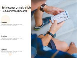 Businessman Using Multiple Communication Channel