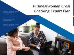 Businesswoman Cross Checking Export Plan