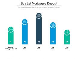 Buy Let Mortgages Deposit Ppt Powerpoint Presentation Icon Master Slide Cpb