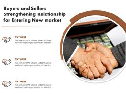 Buyers And Sellers Strengthening Relationship For Entering New Market