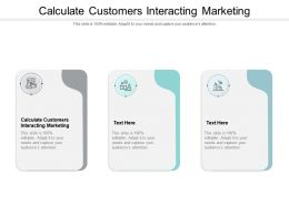 Calculate Customers Interacting Marketing Ppt Powerpoint Presentation Icon Examples Cpb