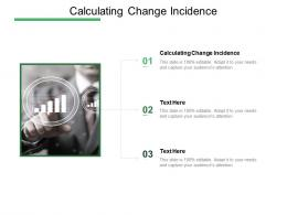 Calculating Change Incidence Ppt Powerpoint Presentation Ideas Slideshow Cpb