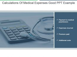 Calculations Of Medical Expenses Good Ppt Example