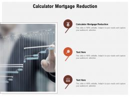 Calculator Mortgage Reduction Ppt Powerpoint Presentation Summary Cpb