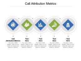 Call Attribution Metrics Ppt Powerpoint Presentation Gallery Format Ideas Cpb