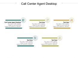 Call Center Agent Desktop Ppt Powerpoint Presentation Show Background Designs Cpb