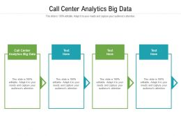 Call Center Analytics Big Data Ppt Powerpoint Presentation Icon Cpb
