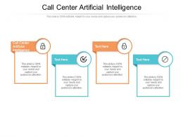 Call Center Artificial Intelligence Ppt Powerpoint Presentation Icon Diagrams Cpb