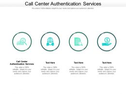Call Center Authentication Services Ppt Powerpoint Presentation Infographic Template Ideas Cpb