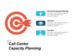 Call Center Capacity Planning Ppt Powerpoint Presentation Ideas Graphics Template Cpb