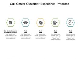Call Center Customer Experience Practices Ppt Powerpoint Presentation Summary Cpb