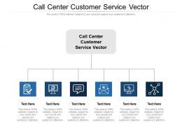 Call Center Customer Service Vector Ppt Powerpoint Presentation Diagrams Cpb