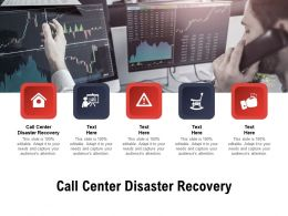 Call Center Disaster Recovery Ppt Powerpoint Presentation Show Designs Cpb