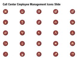 Call Center Employee Management Icons Slide Ppt Powerpoint Presentation File Example