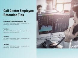 Call Center Employee Retention Tips Ppt Powerpoint Presentation Show Mockup Cpb