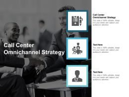 Call Center Omnichannel Strategy Ppt Powerpoint Presentation Styles Slides Cpb