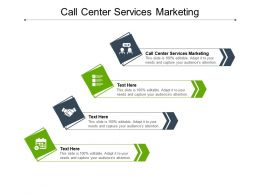Call Center Services Marketing Ppt Powerpoint Presentation File Example File Cpb
