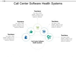 Call Center Software Health Systems Ppt Powerpoint Presentation Infographic Template Cpb